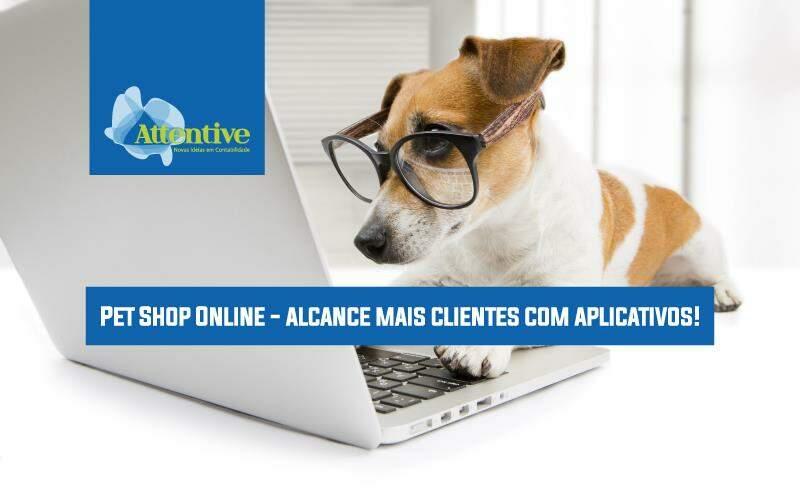Pet Shop Online – Alcance Mais Clientes Com Aplicativos!